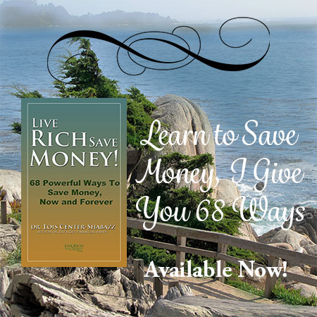 Live Rich Save Money, 68 Ways to Save Money, Now and Forever