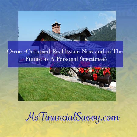 owner-occupied real estate now and in the future
