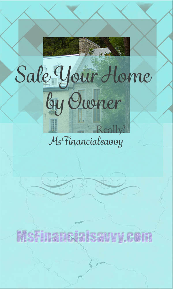 Sale Your Home by Owner; For Sale by Owner