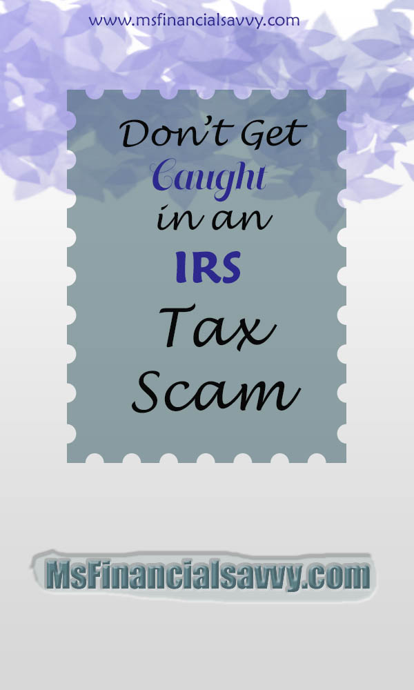Be Aware of IRS Tax Scams and Tax Fraud by Criminals