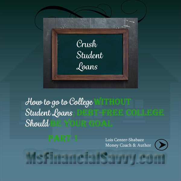 crush student loans with debt-free college