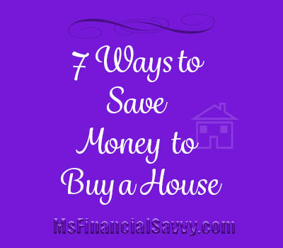 7 ways to save money to buy a house