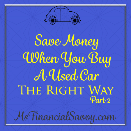 Save Money When You Buy a Used Car Part 2