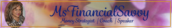 MsFinancialSavvy, Lois Center-Shabazz is a Money Strategist, Coach and Speaker