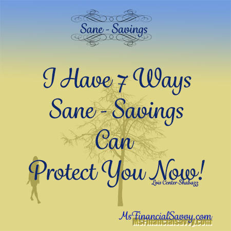 7 Ways Sane Savings Can Protect You Now