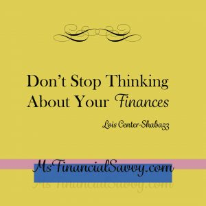 Don't stop thinking about your finances