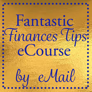 Fantastic Finances Tips eCourse, by eMail, by Lois Center Shabazz, for personal finance