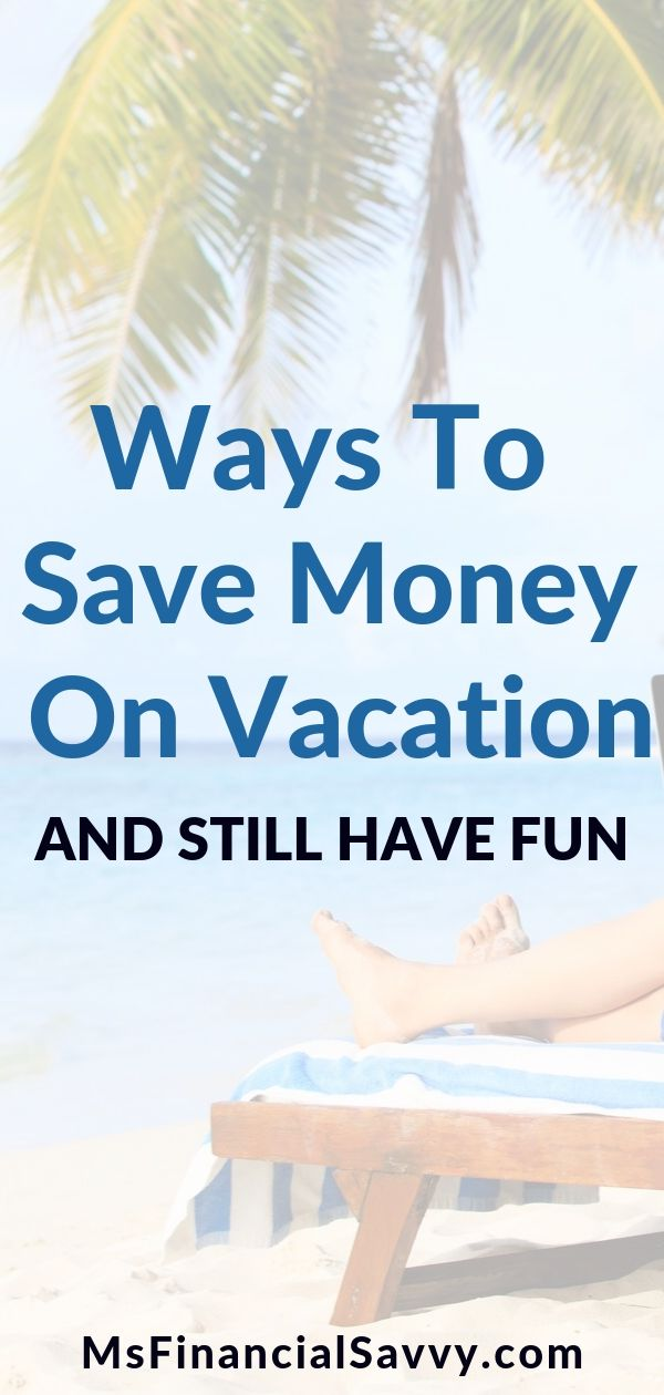 3 Ways to Save Money on Vacation and Have a Wonderful Time