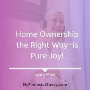 Home ownership the right way-is pure joy