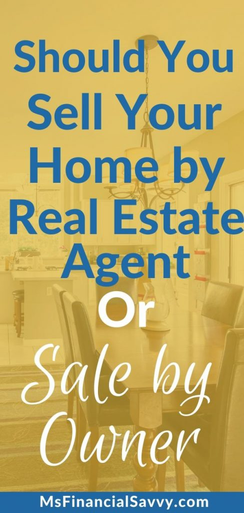 Should you sell your home by a real estate agent or sale by owner