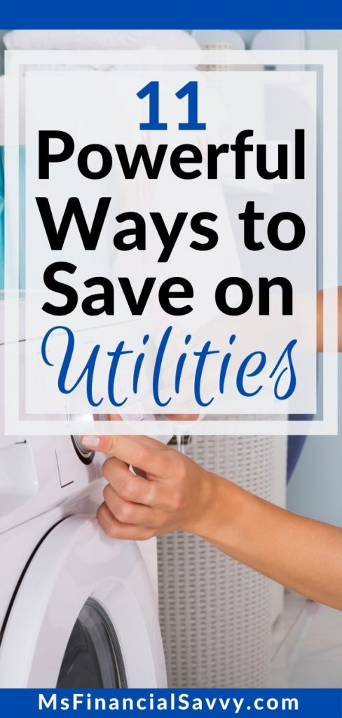 11 Powerful Ways to Save on Utilities and Find Money for Your Budget